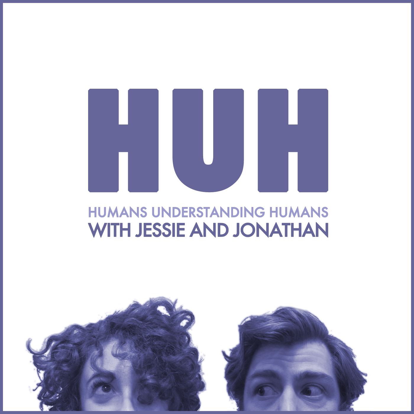 Humans Understanding Humans with Jessie and Jonathan